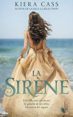 La Sirène de Kiera Cass arrive enfin en librairie!