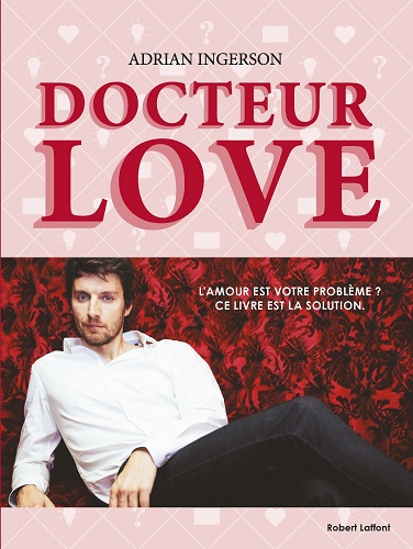 Dr Love : Le guide pratique sur l'amour!