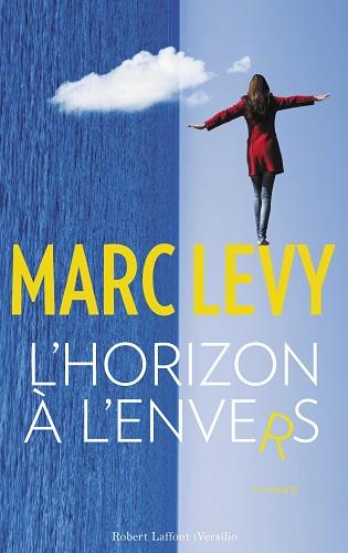L'horizon à l'envers: le nouveau roman de Marc Levy!