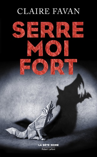 Serre-moi fort: un thriller redoutable!