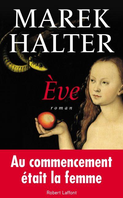 Découvrez Ève, sous la plume de Marek Halter!