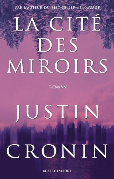 Le nouveau roman de Justin Cronin enfin disponible!